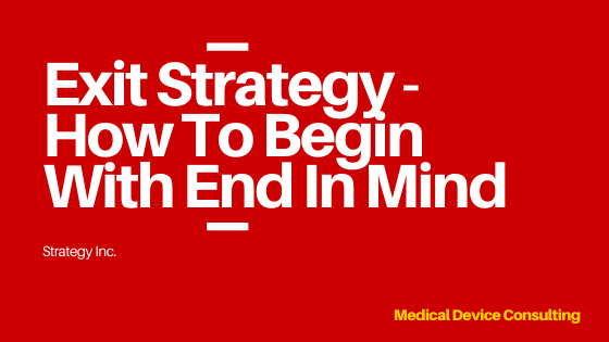 Exit Strategy – How To Begin With End In Mind