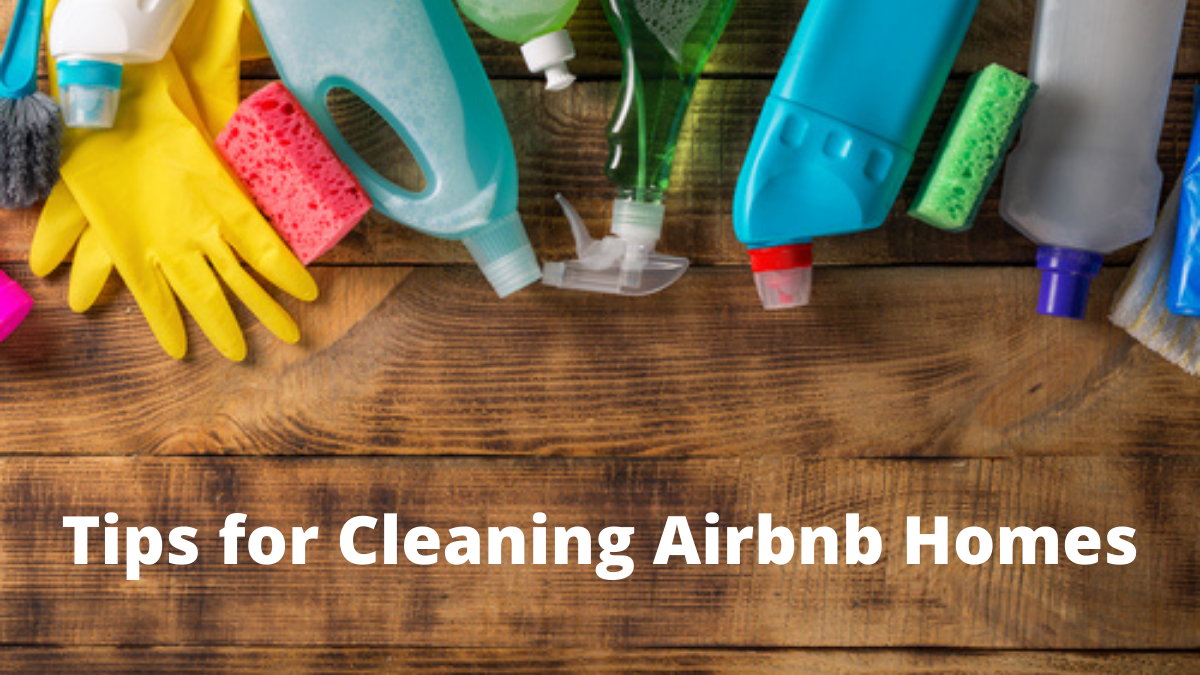 Tips for Cleaning Airbnb Homes