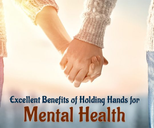 Wonderful Benefits of Holding Hands for Mental Wellness